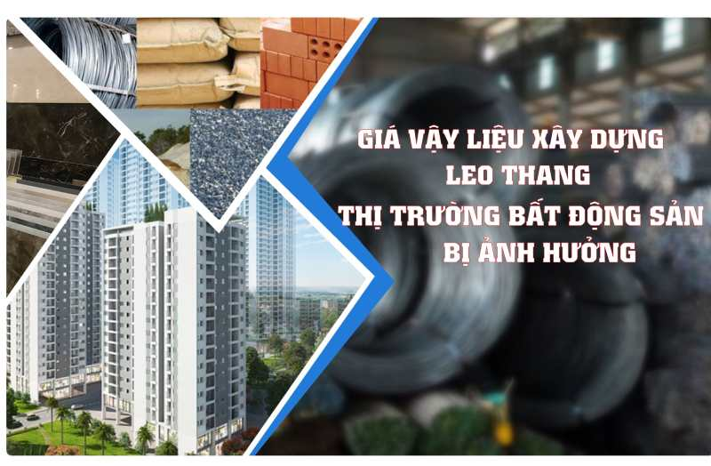 thị trường bất động sản cũng bị ảnh hưởng từ giá vật liệu xây dựng
